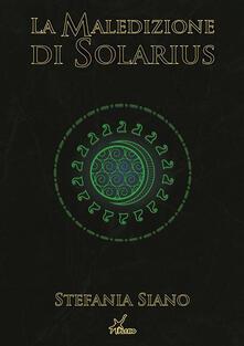 La maledizione di Solarius - Paola Siano,Stefania Siano - ebook