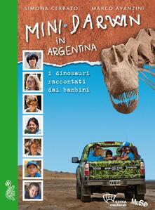 Mini Darwin in Argentina. I dinosauri raccontati dai ragazzi - Simona Cerrato,Marco Avanzini - copertina
