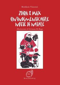 Un' indimenticabile notte di Natale. Zoira & Max - Bonifacio Vincenzi - copertina