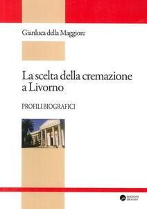 La scelta della cremazione a Livorno. Profili biografici