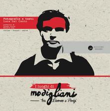 I luoghi di Modigliani tra Livorno e Parigi - Luca Dal Canto - copertina