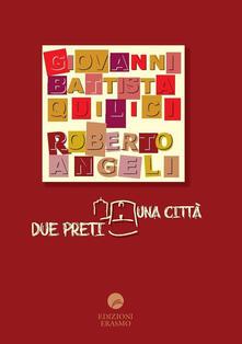 Due preti una città - G. Battista Quilici,Roberto Angeli - copertina