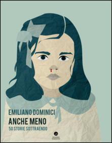 Anche meno. 50 storie sottraendo - Emiliano Dominici - copertina