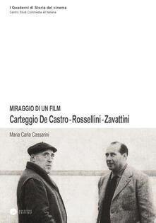 Miraggio di un film. Carteggio De Castro-Rossellini-Zavattini - M. Carla Cassarini - copertina