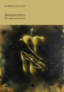 Adolescenza. Età delle esplosioni - Lamberto Giannini - copertina