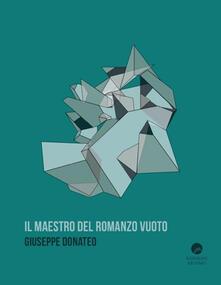 Il maestro del romanzo vuoto - Giuseppe Donateo - copertina