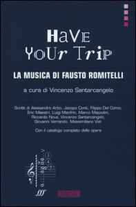 Have your trip. La musica di Fausto Romitelli