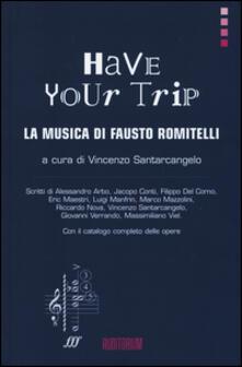 Have your trip. La musica di Fausto Romitelli - copertina