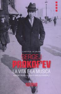 Sergej Prokof'ev. La vita e la musica