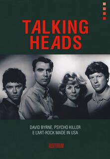 Capturtokyoedition.it Talking Heads. David Byrne, Psycho killer e l'art-rock made in USA Image