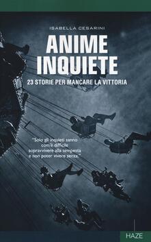 Anime inquiete. 23 storie per mancare la vittoria - Isabella Cesarini - copertina