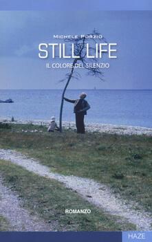 Still life. Il colore del silenzio - Michele Porzio - copertina