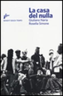 La casa del nulla - Giuliano Naria,Simone Rosella - copertina