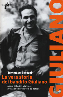 La vera storia del bandito Giuliano - Tommaso Besozzi - copertina