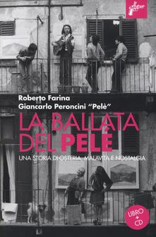 Fondazionesergioperlamusica.it La ballata del Pelé. Una storia di osteria, malavita e nostalgia. Con CD-Audio Image