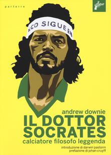 Il Dottor Socrates. Calciatore, filosofo, leggenda - Andrew Downie - copertina