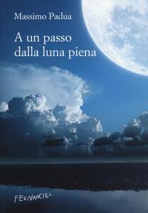 A un passo dalla luna piena