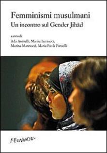 Femminismi musulmani. Un incontro sul gender Jihad - copertina