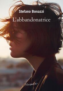 L' abbandonatrice - Stefano Bonazzi - copertina