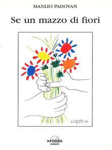 Se un mazzo di fiori - Manlio Padovan - ebook