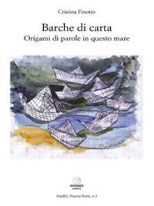 Barche di carta. Origami di parole in questo mare - C. Lamantea,Cristina Finotto - ebook
