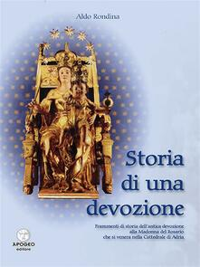 Storia di una devozione. Frammenti di storia dell'antica devozione alla Madonna del Rosario che si venera nella Cattedrale di Adria - Aldo Rondina - ebook