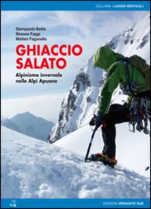 Ghiaccio salato. Alpinismo invernale nelle Alpi Apuane.pdf