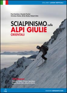 Scialpinismo nelle Alpi Giulie orientali. 100 percorsi. Tricorno, Gialuz, Prisani, Martuljek, Razor, Monte Nero, Monti di Bohinj.pdf