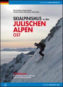 Scialpinismo nelle Alpi Giulie orientali. 100 percorsi. Tricorno, Gialuz, Prisani, Martuljek, Razor, Monte Nero, Monti di Bohinj. Ediz. tedesca.pdf