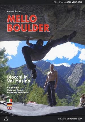 Mello Boulder. Blocchi in Valmasino. Val di Mello, Valle dei Bagni, Piana del Remenno