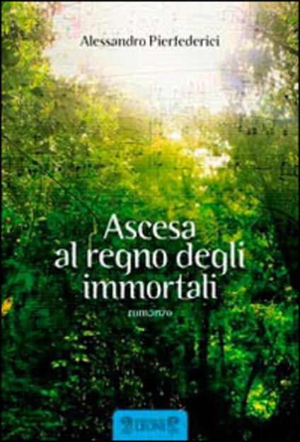 Ascesa al regno degli immortali - Alessandro Pierfederici - copertina