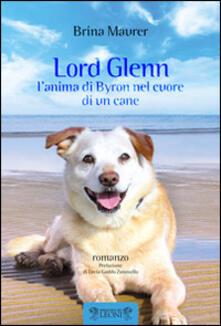Lord Glenn. L'anima di Byron nel cuore di un cane - Brina Maurer - copertina
