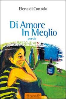 Di amore in meglio - Elena Di Cunzolo - copertina