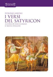 I versi del Satyricon. Tutti i versi intarsiati nella prosa del Satyricon - Arbitro Petronio - copertina