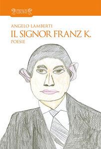 Il signor Franz K.