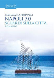 Napoli 3.0. Sguardi sulla città