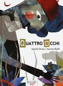 Quattro Occhi - Sandra Dema,Antonio Boffa - copertina