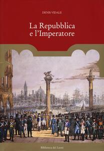 La repubblica e l'imperatore. Ediz. a colori