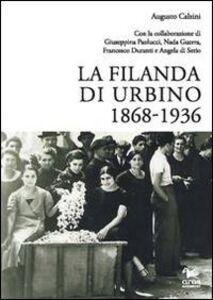 La filanda di Urbino 1868-1936