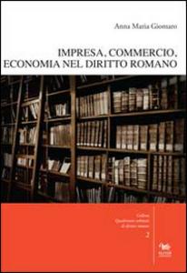 Libro Impresa, commercio, economia nel diritto romano. Con CD-ROM Anna M. Giomaro