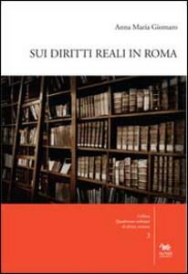 Libro Sui diritti reali in Roma. Con CD-ROM Anna M. Giomaro