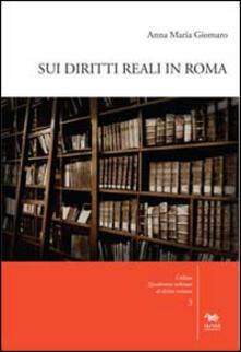 Sui diritti reali in Roma. Con CD-ROM - Anna Maria Giomaro - copertina
