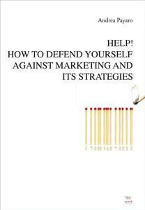 Help! How to defend yourself against marketing and its strategies