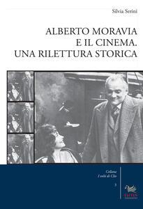Alberto Moravia e il cinema. Una rilettura storica