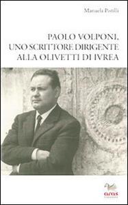 Paolo Volponi uno scrittore dirigente alla Olivetti di Ivrea - Manuela Pistilli - copertina