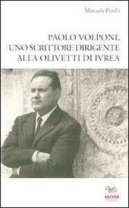 Paolo Volponi uno scrittore dirigente alla Olivetti di Ivrea