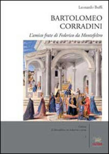 Bartolomeo Corradini. L'amico frate di Federico da Montefeltro