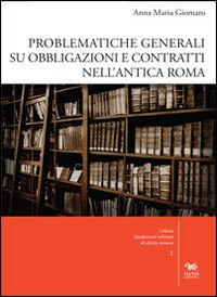 Problematiche generali su obbligazioni e contratti nell'antica Roma. Con CD-ROM