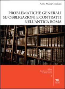 Libro Problematiche generali su obbligazioni e contratti nell'antica Roma. Con CD-ROM Anna M. Giomaro