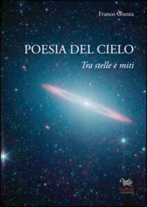 Poesia del cielo. Tra stelle e miti